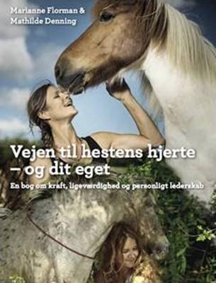 Vejen til hestens hjerte - og dit eget Mathilde Denning, Marianne Florman 9788797034224