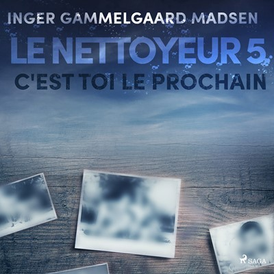 Le Nettoyeur 5 : C'est toi le prochain Inger Gammelgaard Madsen 9788726229646