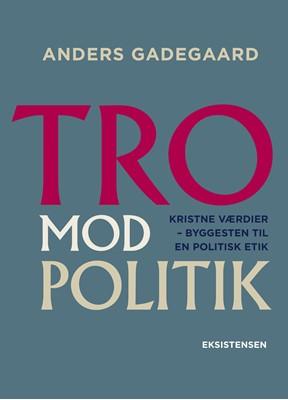 Tro Mod Politik Anders Gadegaard 9788741006161