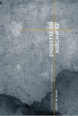 Endestation Auschwitz Eddy de Wind 9788772044088