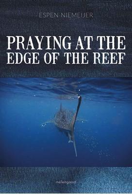 Praying at the edge of the reef Espen Niemeijer 9788772185262