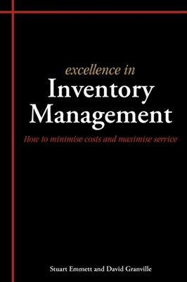 Excellence in Inventory Management Stuart Emmett, David Granville 9781903499337