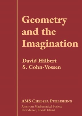 Geometry and the Imagination S.Cohen- Vossen, David Hilbert, S. Cohn-Vossen 9780821819982