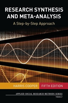 Research Synthesis and Meta-Analysis Harris M. Cooper, Harris Cooper 9781483331157