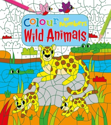 Colour by Numbers: Wild Animals Claire Stamper 9781788286114
