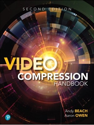 Video Compression Handbook Andy Beach, Aaron Owen 9780134866215