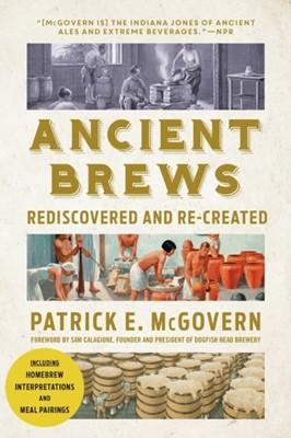 Ancient Brews Patrick E. (University of Pennsylvania) McGovern 9780393356441