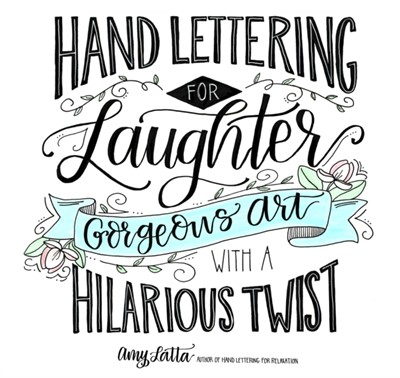 Hand Lettering for Laughter Amy Latta 9781624147319