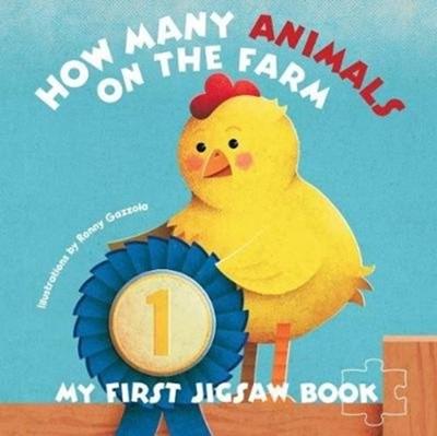 My First Jigsaw Book: How Many Animals On the Farm? Ronny Gazzolla 9788854413955