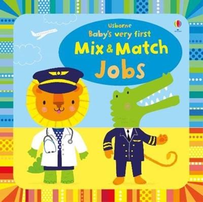 Baby's Very First Mix and Match Jobs Fiona Watt 9781474967853
