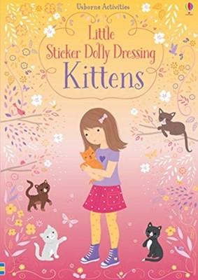 Little Sticker Dolly Dressing Kittens Fiona Watt 9781474960007