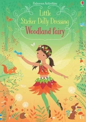 Little Sticker Dolly Dressing Woodland Fairy Fiona Watt 9781474967839