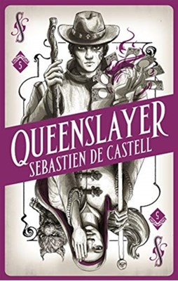 Spellslinger 5: Queenslayer Sebastien de Castell 9781471405488