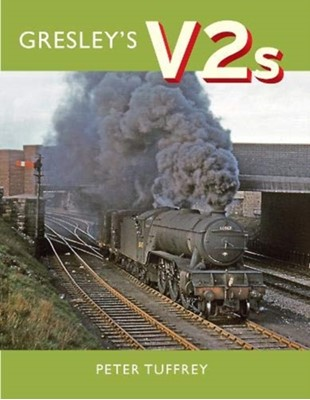 Gresley's V2s Peter Tuffrey 9781912101054