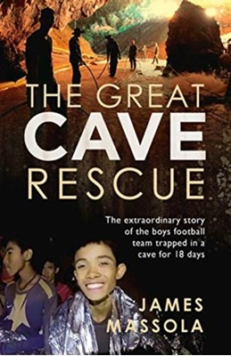 The Great Cave Rescue James Massola 9780715653852
