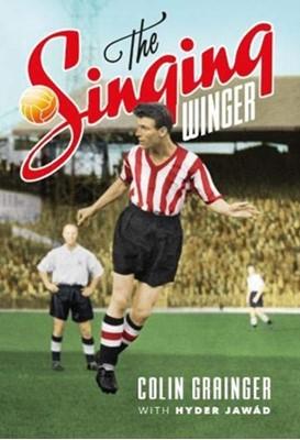 The Singing Winger Colin Grainger 9781909245952