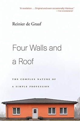 Four Walls and a Roof Reinier de Graaf 9780674241466