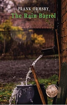 The Rain Barrel Frank Ormsby 9781780374925