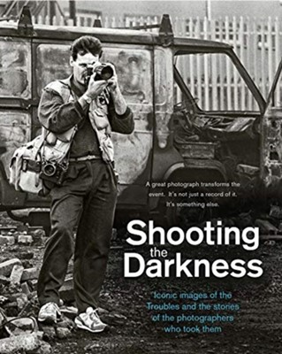 Shooting the Darkness  9781780732398