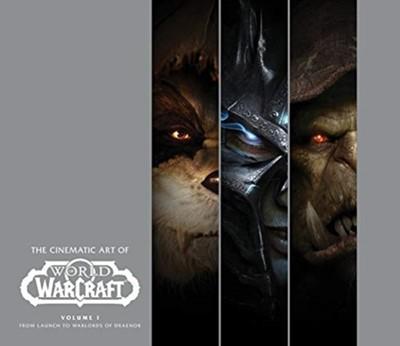 The Cinematic Art of World of Warcraft: Volume 1 Gregory Solano, Matt Burns 9781789092981