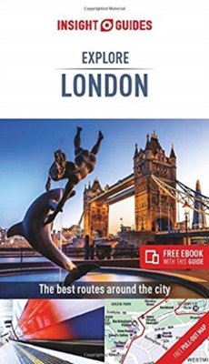 Insight Guides Explore London (Travel Guide with Free eBook) Insight Guides, Insight Guides Travel Guide 9781789191493