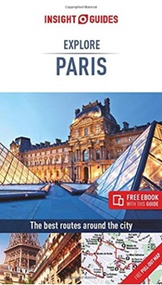 Insight Guides Explore Paris (Travel Guide with Free eBook) Insight Guides, Insight Guides Travel Guide 9781789191479