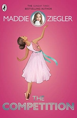 The Competition Maddie Ziegler 9780241330951