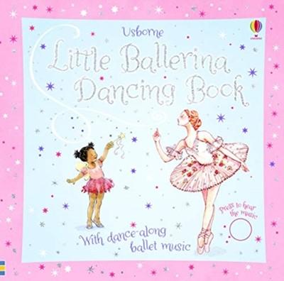Little Ballerina Dancing Book Fiona Watt 9781474927468