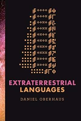 Extraterrestrial Languages Daniel Oberhaus 9780262043069