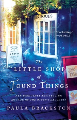 The Little Shop of Found Things Paula Brackston 9781250229502