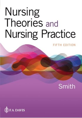 Nursing Theories and Nursing Practice Marilyn E. Parker, Marlaine Smith 9780803679917