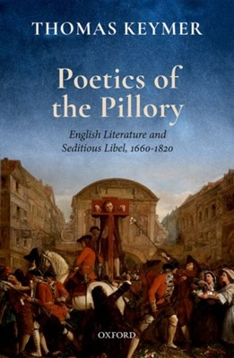 Poetics of the Pillory Thomas (Chancellor Henry N. R. Jackman University Professor of English Keymer 9780198744498
