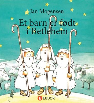 Et barn er født i Betlehem N.F.S.  Grundtvig 9788793608733