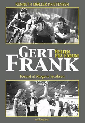 Gert Frank – Helten fra Forum  Kenneth Møller  Kristensen 9788772187570