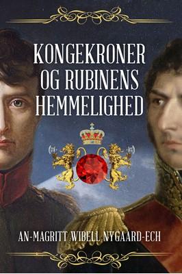 Kongekroner og Rubinens Hemmelighed An-Magritt Wibell Nygaard-Ech 9788793755833