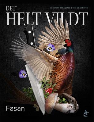 DET' HELT VILDT - Fasan Erik Schwærter, Christian Ramsgaard 9788799395514