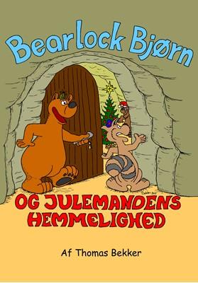 Bearlock Bjørn og Julemandens hemmelighed Thomas Bekker 9788792344021