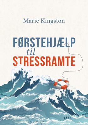 Førstehjælp til stressramte Marie Kingston 9788772044675