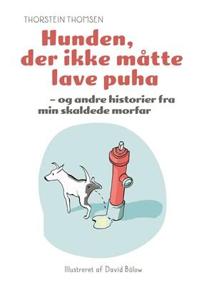 Hunden, der ikke måtte lave puha Thorstein Thomsen 9788762734241