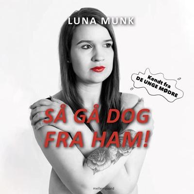 Så gå dog fra ham! Luna Munk 9788726354324