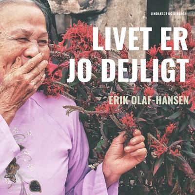 Livet er jo dejligt Erik Olaf Hansen 9788726241105