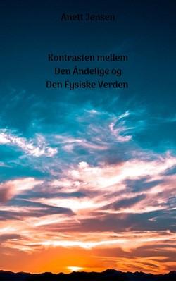 Kontrasten mellem Den Åndelige og Den Fysiske Verden Anett Jensen 9788743012245