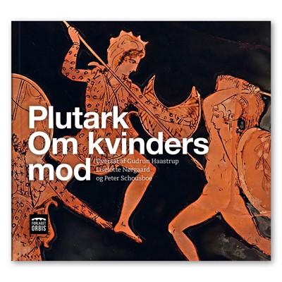 Plutark: Kvinders mod Gudrun Haastrup, Peter Schousboe, Liselotte Nørgaard 9788797064061