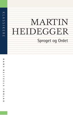 Sproget og Ordet Martin Heidegger 9788741271316