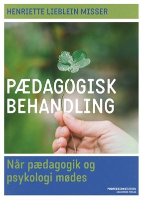 Pædagogisk behandling Henriette Lieblein Misser 9788750054429