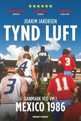 Tynd luft - Danmark ved VM i Mexico 1986 Joakim Jakobsen 9788711906767