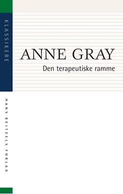 Den terapeutiske ramme Anne Gray 9788741276243