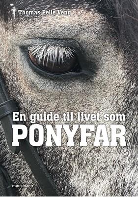 En guide til livet som PONYFAR Thomas Pelle Veng 9788793867871