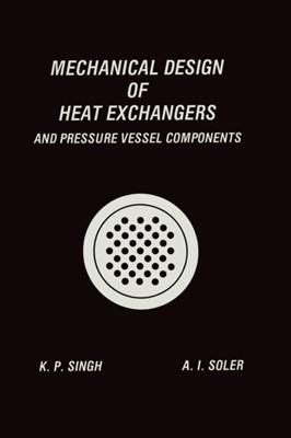 Mechanical Design of Heat Exchangers Krishna Pratap Singh, Alan I. Soler 9783662124437