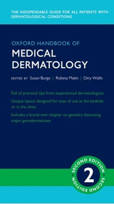 Oxford Handbook of Medical Dermatology Rubeta (Consultant Dermatologist Matin, Susan (Honorary Consultant Dermatologist Burge, Dinny (Consultant Rheumatologist Wallis 9780198747925